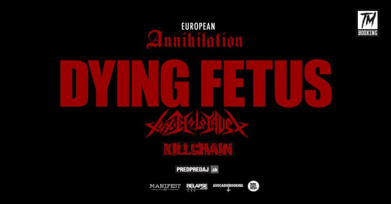 DYING FETUS, TOXIC HOLOCAUST, Killchain