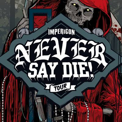 Impericon Never Say Die! Tour 2016