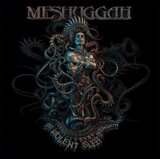 MESHUGGAH - The Violent Sleep of Reason
