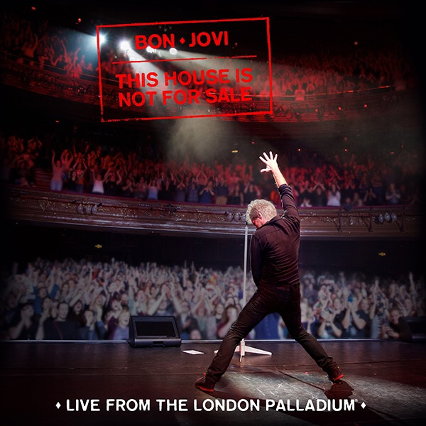 BON JOVI - This House Is Not for Sale: Live from the London Palladium