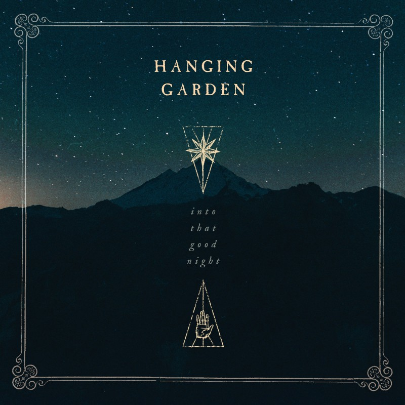 HANGING GARDEN - Into That Good Night
