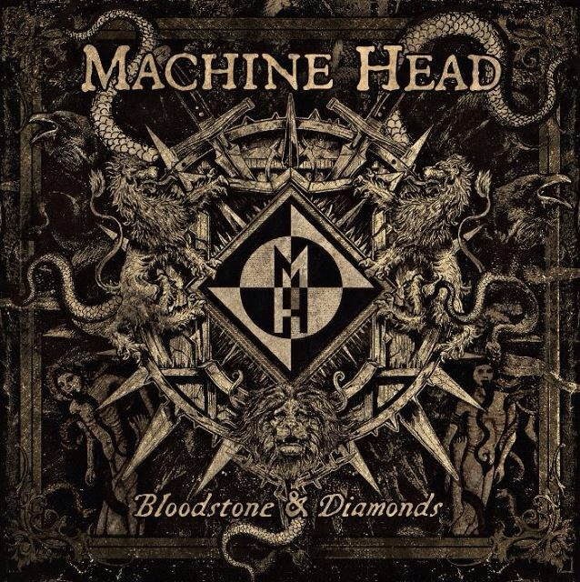MACHINE HEAD - Bloodstones & Diamonds