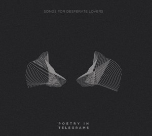 POETRY IN TELEGRAMS - Songs for Desperate Lovers